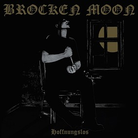 Brocken Moon - Hoffnungslos  (Digipack)