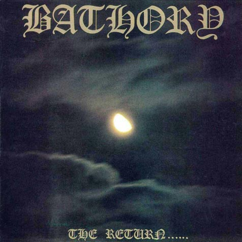 Bathory - The Return......