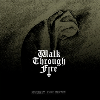 Walk Through Fire - Furthest From Heaven