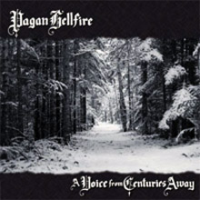 PAGAN HELLFIRE - A Voice from Centuries Away