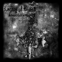 LEGACY OF BLOOD - Infernal Cult Of Blood
