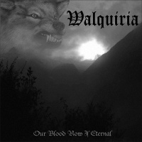 Walquiria - Our Blood Now Is Eternal