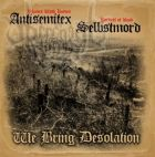 Antisemitex / Selbstmord - We bring Desolation!