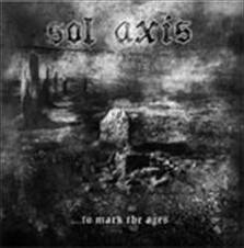 SOL AXIS - ...TO MARK THE AGES