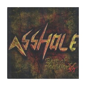 Asshole - Best of the Worst