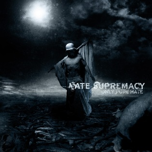 Hate Supremacy - Only Pure Hate
