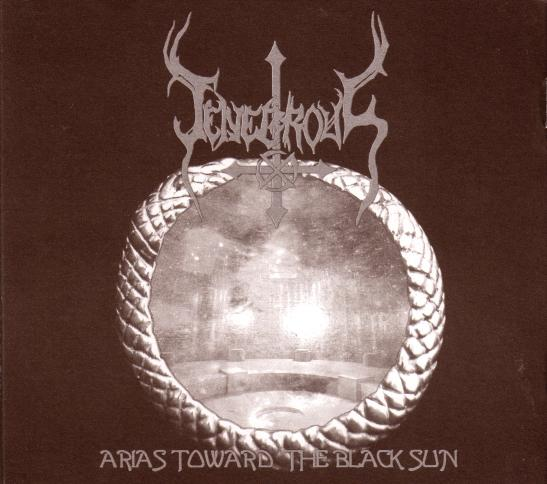 Tenebrous - Arias Toward the Black Sun (Digipak)