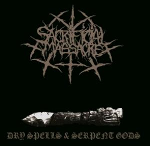 SACRIFICIAL MASSACRE - DRY SPELLS & SERPENT GODS
