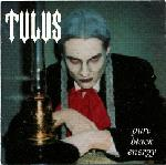 Tulus – Pure Black Energy