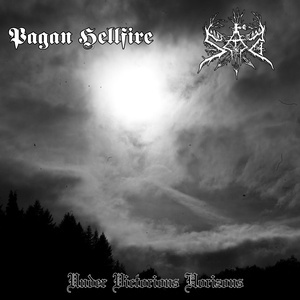 PAGAN HELLFIRE / SAD - Under Victorious Horizons