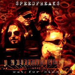 SPEEDFREAKS - OUT FOR KICKS