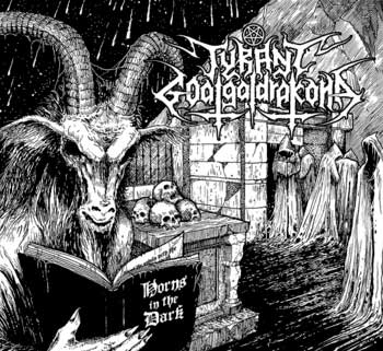 Tyrant Goatgaldrakona - Horns in the Dark  (Digisleeve)