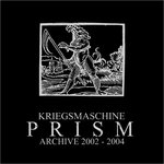 KRIEGMACHINE - Prism:archives 2002-2004