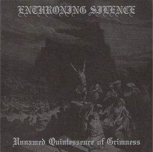 Enthroning Silence – Unnamed Quintessence Of Grimness