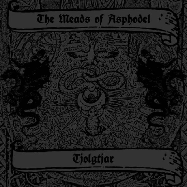 The Meads of Asphodel / Tjolgtjar - Split