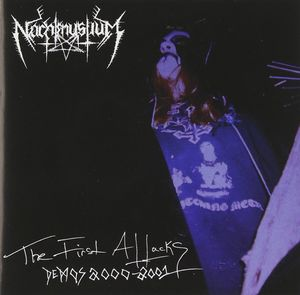 Nachtmystium ‎� The First Attacks - Demos 2000-2001