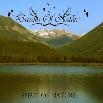 Dreams Of Nature - Spirit of Nature   (Digipak,Lim.200)
