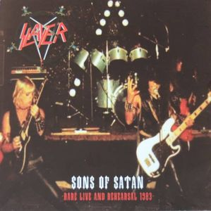 SLAYER - Sons of Satan Rare live & Rehearsal 1983