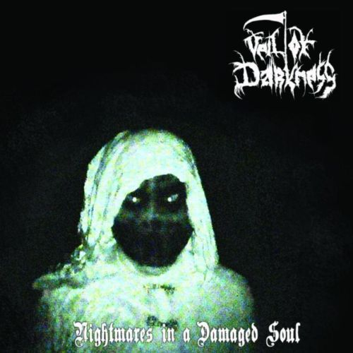 Veil of Darkness - Nightmares in a Damaged Soul