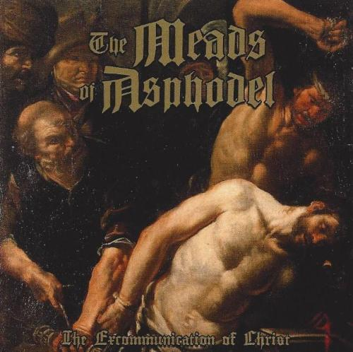 Meads of Asphodel - The Excommunication of Christ