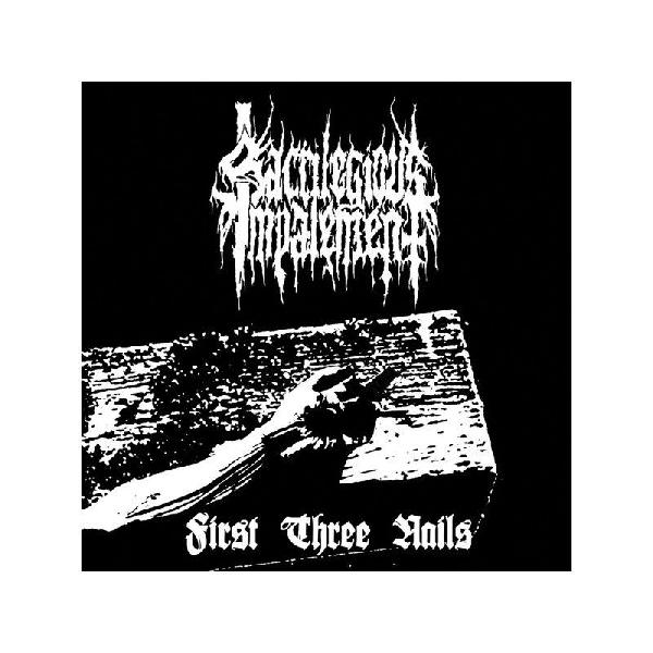 Sacrilegious Impalement - First Three Nails