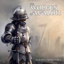 The Wolves Of Avalon - Across Corpses Grey