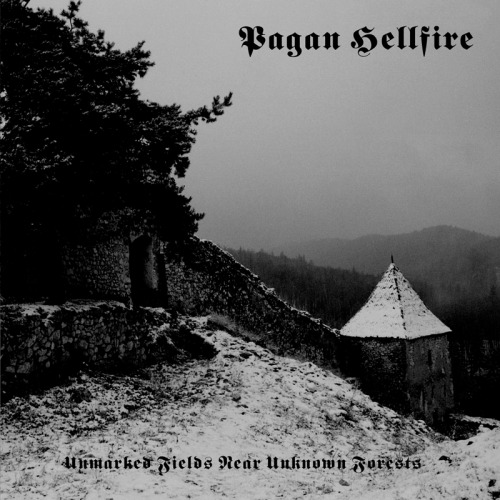 Pagan Hellfire - Unmarked Fields Near Unknown Forests