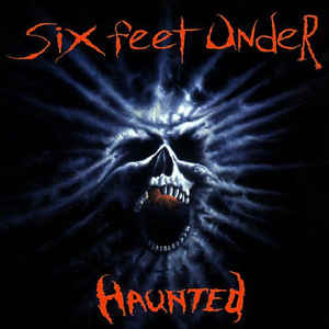 Six Feet Under – Haunted   (signed by the band)