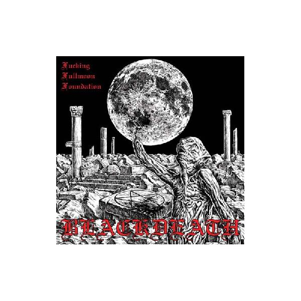 Blackdeath - Fucking Fullmoon Foundation