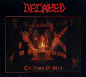 Decayed - Ten Years Of Steel (Digipak)