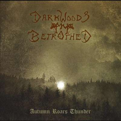 Darkwoods My Betrothed - Autumn Roars Thunder