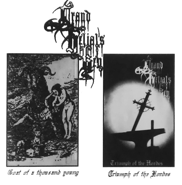 Grand Belial's Key – Goat Of A Thousand Young / Triumph Of The Hordes