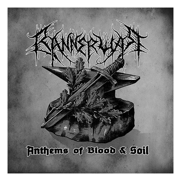 BANNERWAR - Anthems of Blood & Soil  (Lim.200)