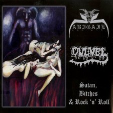 Abigail / Dulvel - Satan, Bitches & Rock 'n' Roll