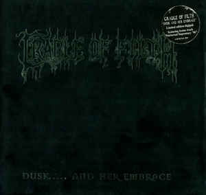 Cradle Of Filth - Dusk..... And Her Embrace   (Digipak)