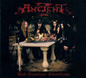 Ancient - Mad Grandiose Bloodfiends  (Digipak)