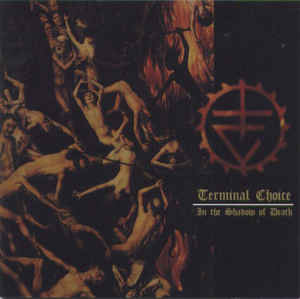 Terminal Choice - In The Shadow Of Death