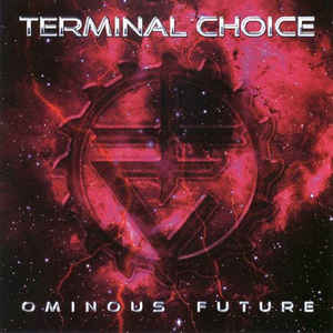 Terminal Choice - Ominous Future