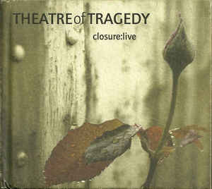 Theatre Of Tragedy - Closure:Live  (Digibook)