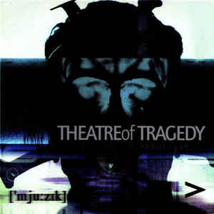 Theatre Of Tragedy - ['mju:zik]  (Digipak)