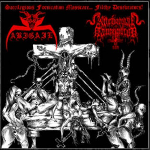 Abigail / Nocturnal Damnation - Sacrilegious Fornication Massacre... Filthy Desekrators!