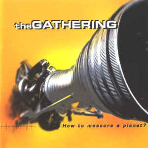 The Gathering - How To Measure A Planet?  (Double CD)