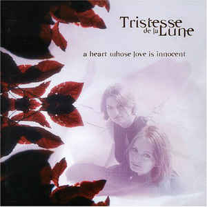 Tristesse De La Lune - A Heart Whose Love Is Innocent