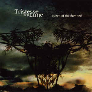 Tristesse De La Lune - Queen Of The Damned