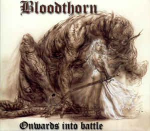 Bloodthorn - Onwards Into Battle (Digipak)