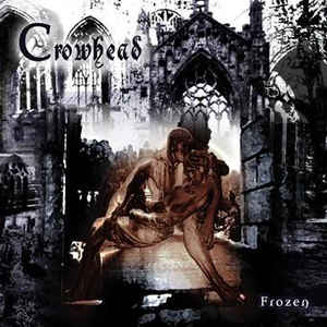 Crowhead - Frozen (Digipak)