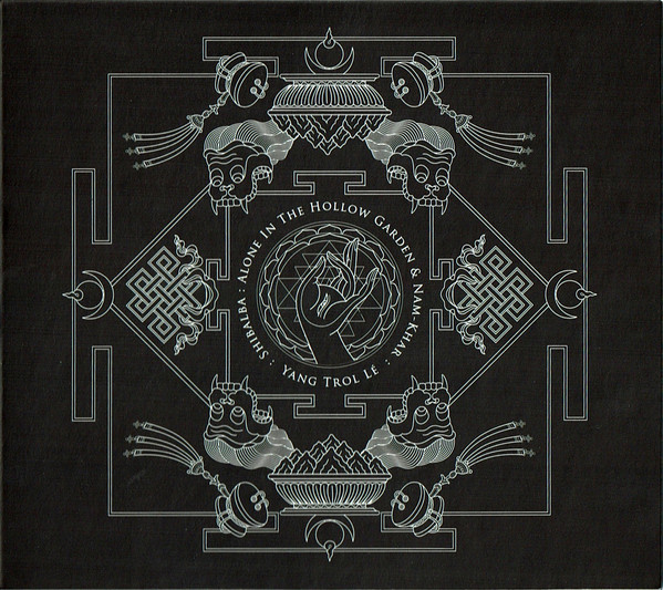 SHIBALBA / ALONE IN THE HOLLOW GARDEN & NAM-KHAR - Yang Trol Lé  (Digipak)