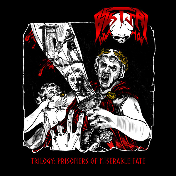 Bestial Invasion - Trilogy: Prisoners Of Miserable Fate