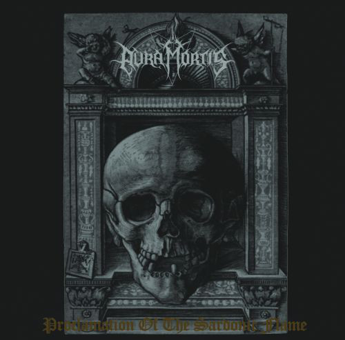 Aura Mortis - Proclamation of the sardonic flame