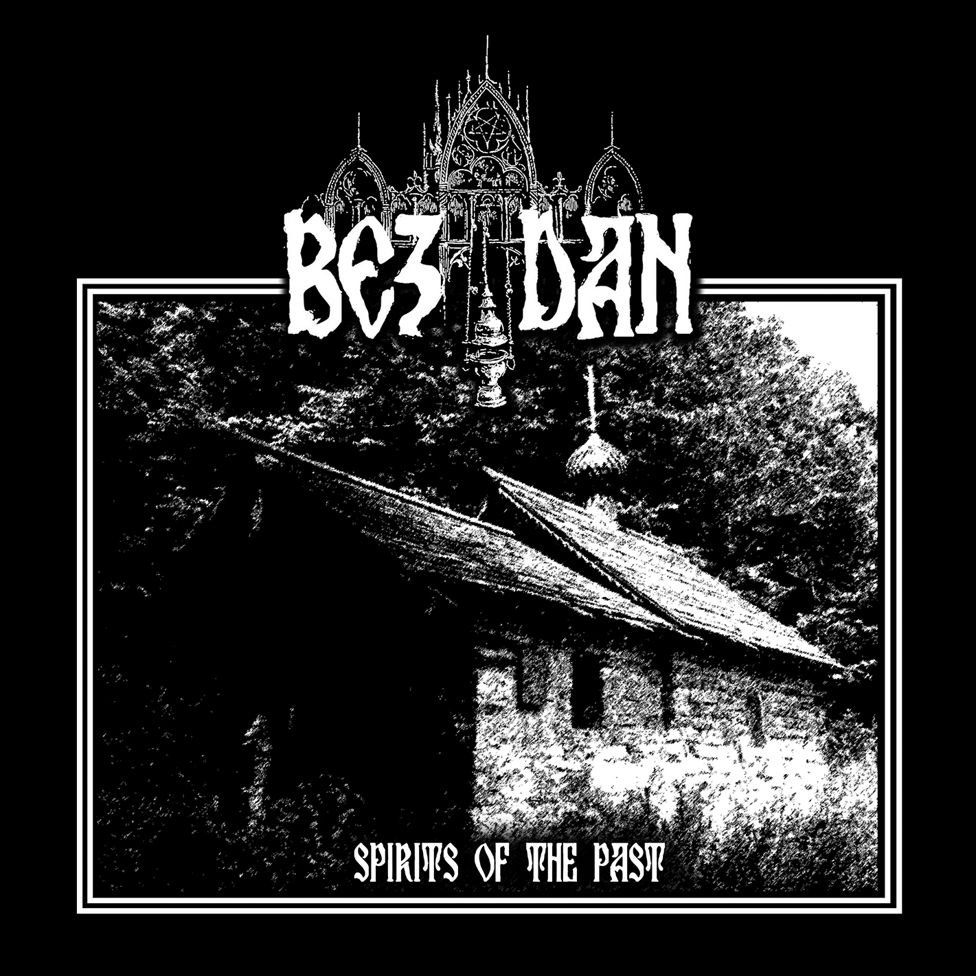 BEZDAN - Spirits of the Past